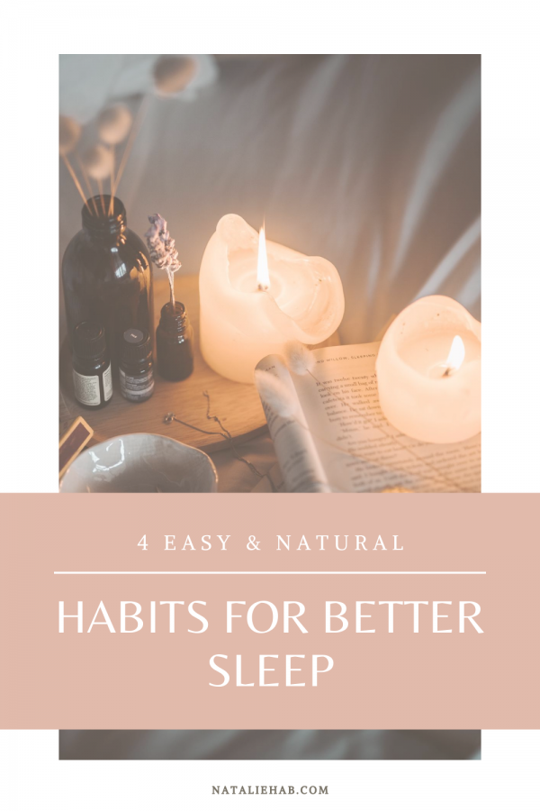 4 Easy & Natural Habits for Better Sleep - NatalieHab.com: Do you ever have a hard time sleeping through the night? These 4 easy and natural habits for better sleep have changed my sleep game completely!