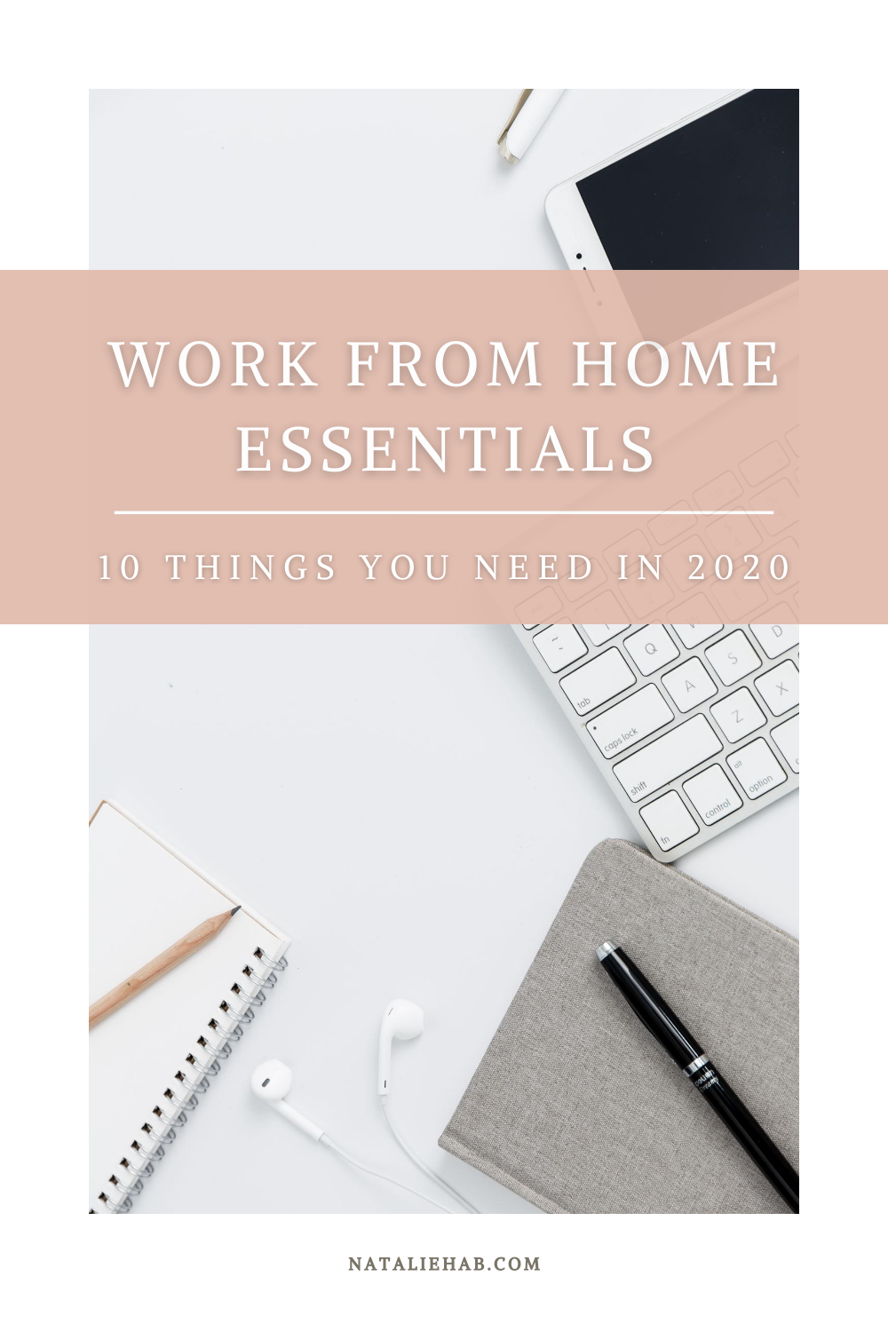 Home Office Essentials - NatalieHab.com: With remote work becoming the new norm, I've curated a list of my home office essentials. These 10 items are the key to success as a remote employee.
